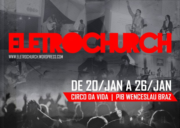 cartaz-eletrochurch-CIRCO-da-vida-pib-wenceslau-braz-pr